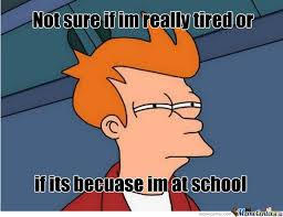 Being Tired Meme - me when im tired at school by eduardo medina 71619 meme center