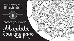 make it easy with illustrator create your own mandala coloring