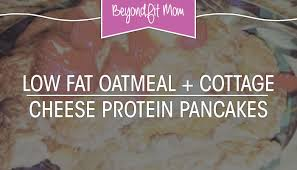 Protein Pancakes With Cottage Cheese by Beyond Fit Mom Healthy Breakfast Oatmeal Cottage Cheese