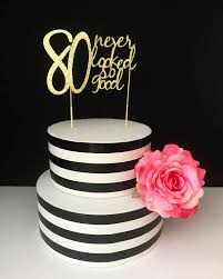 80th birthday cakes gold 80th birthday cake topper 80 never looked so
