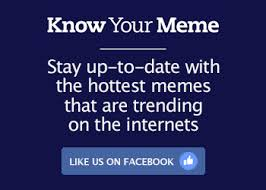 I Know Your Meme - internet meme database know your meme