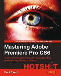 adobe premiere pro tutorial in pdf mastering adobe premiere pro cs6 hotshot packt books