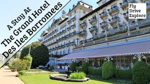a stay at the grand hotel des iles borromees stresa lake