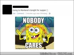 No One Cares Meme Spongebob - nobody cares nobody cares know your meme