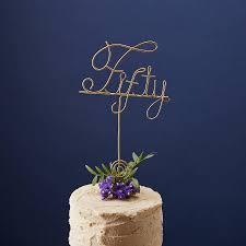 wire cake toppers golden wedding anniversary fifty cake topper by the letter loft