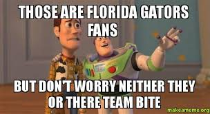 Florida Gator Memes - those are florida gators fans but don t worry neither they or