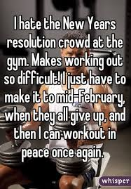New Years Gym Meme - i hate the new years resolution crowd at the gym makes working out