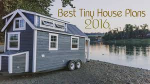 2016 tiny house trends shop the best tiny house plans youtube