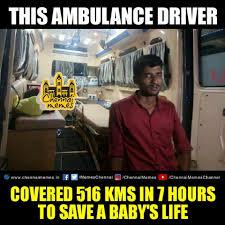 Ambulance Driver Meme - chennai memes a kerala ambulance driver transporting an facebook