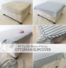 Slipcover Ottoman 1 Tip For Better Fitting Ottoman Slipcovers Ottoman Slipcover
