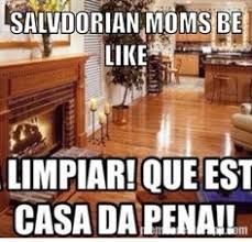 Funny Salvadorian Memes - salvadorian hahaha too funny my dad is from el salvador and my