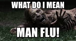 Zombie Meme Generator - what do i mean man flu zombie the walking dead meme generator