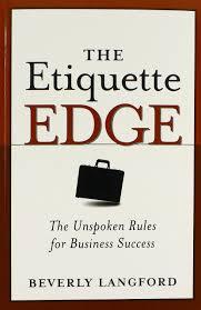 the etiquette edge the unspoken rules for business success