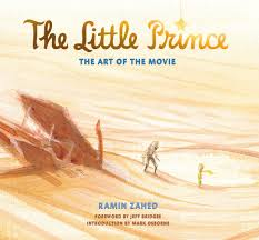 the adventures of the little prince the little prince the art of the movie ramin zahed