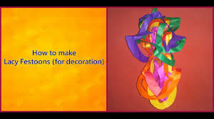 how to make lacy festoons home decoration material craft with how to make lacy festoons home decoration material craft with a kid