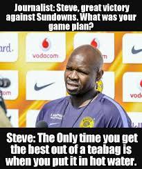 Tea Bag Meme - no more losing going forward the glory steve komphela quotes