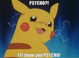 Funny Pikachu Memes - psycho pikachu quickmeme