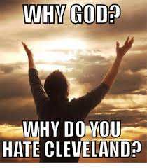 Cleveland Meme - why god wnihy do you hate cleveland god meme on me me