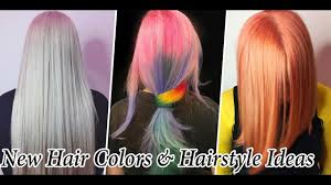new hair colors ideas u0026 best hairstyles tutorial 2017 best and
