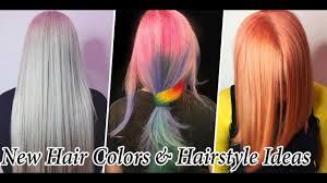new hair colors ideas u0026 best hairstyles tutorial 2017 best and