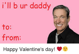 Happy Valentines Meme - i ll b ur daddy to from happy valentine s day meme on sizzle