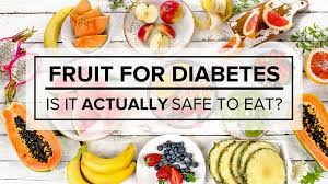fruit for diabetes u2013 is it actually safe to eat