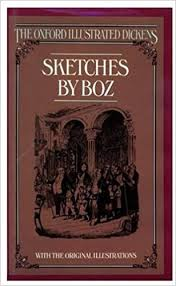 sketches by boz the oxford illustrated dickens charles dickens