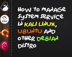 kali linux latest tutorial how to manage system services in kali linux ubuntu and other linux