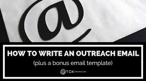 how to write an outreach email plus a bonus email template tck