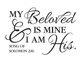 i am my beloved song of solomon 2 16 my beloved is mine and i am his bible verse