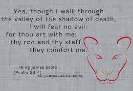 Thy Rod And Thy Staff Comfort Me I Will Fear No Evil For Thou Art With Me