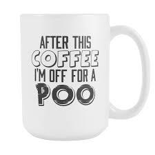 after this coffee funny coffee mug inspirational sarcasm poo