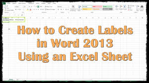 how to create labels in word 2013 using an excel sheet youtube