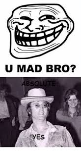 Mad Bro Meme - u mad bro absolute yes dank meme on me me