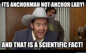 Ron Burgundy Meme - the 10 year anniversary of anchorman what your favorite quote