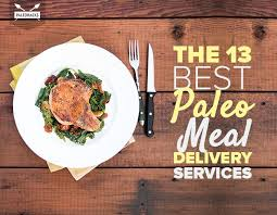 the 13 best paleo meal delivery services in the u s