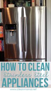 Stainless Steel Covers For Dishwashers How To Clean Stainless Steel Appliances Clean Mama