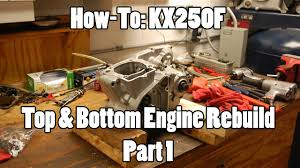how to kx250f top u0026 bottom engine rebuild part 1 of 3 youtube