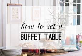 how to set up a buffet table buffet table set up how to from thoughtfully simple
