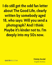 felicity kendal photography quotes quotehd