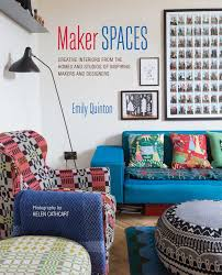 maker spaces creative interiors from the homes and studios of