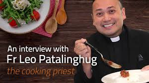 cuisine priest fr leo patalinghug the cooking priest food faith
