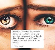 Age Love Quotes by Fall In Love With Their Eyes And Youll Be In Love Forever