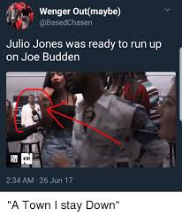 Joe Budden Memes - wenger outmaybe julio jones was ready to run up on joe budden wa