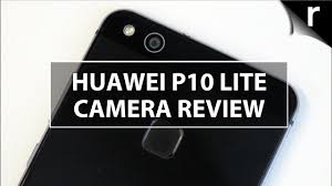 Lite by Huawei P10 Lite Camera Review As Good As A Leica Youtube