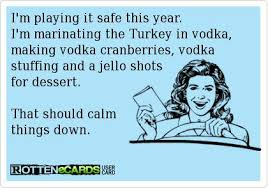 i m it safe this year i m marinating the turkey in vodka
