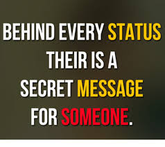 Meme Secret - behind every status their is a secret message r someone for meme