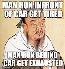 Exhausted Meme - man run infront of car get tired man run behind car get exhausted