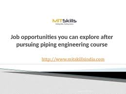 piping design engineer job description job opportunities you can explore after pursuing piping engineering