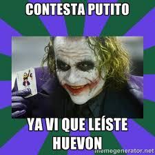 Joker Meme Generator - contesta putito ya vi que le祗ste huevon it s simple joker meme
